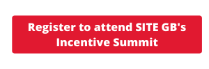 Register to attend SITE GB's Incentive Summit